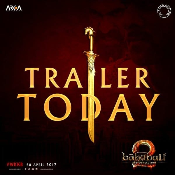 Today is finally the day: Baahubali 2 Trailer is out